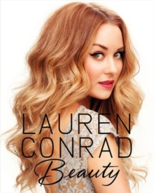 Lauren Conrad Beauty, Hardback Book