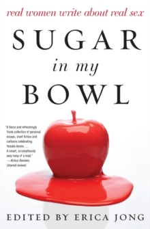 Sugar in My Bowl : Real Women Write About Real Sex, Paperback Book
