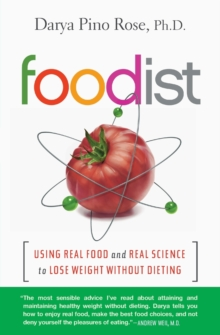 Foodist : Using Real Food and Real Science to Lose Weight Without Dieting, Paperback Book