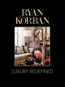 Ryan Korban : Luxury Redefined, Hardback Book