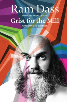 Grist for the Mill : Awakening to Oneness, Paperback Book