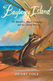Brambleheart #2: Bayberry Island : An Adventure About Friendship and the Journey Home, Paperback / softback Book