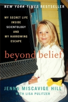 Beyond Belief : My Secret Life Inside Scientology and My Harrowing Escape, Paperback / softback Book