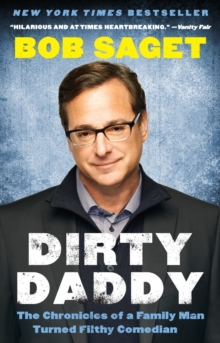 Dirty Daddy : The Chronicles of a Family Man Turned Filthy Comedian, Paperback / softback Book