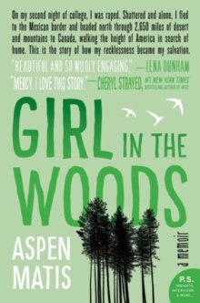 Girl in the Woods : A Memoir, Paperback Book