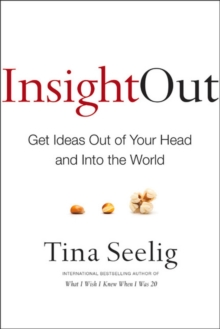 Insight Out : Get Ideas Out of Your Head and Into the World, Hardback Book