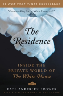 The Residence : Inside the Private World of the White House, Paperback Book