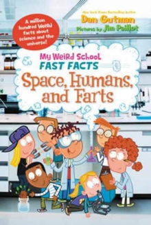 My Weird School Fast Facts: Space, Humans, and Farts, Paperback / softback Book