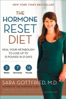 The Hormone Reset Diet : Heal Your Metabolism to Lose Up to 15 Pounds in 21 Days, Paperback Book