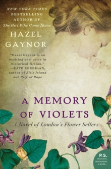 A Memory of Violets : A Novel of London's Flower Sellers, Paperback Book
