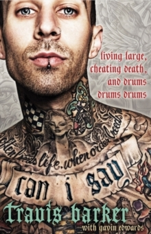 Can I Say : Living Large, Cheating Death, and Drums, Drums, Drums, Hardback Book