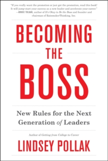 Becoming the Boss : New Rules for the Next Generation of Leaders, Paperback Book