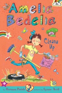 Amelia Bedelia Chapter Book #6: Amelia Bedelia Cleans Up, Paperback / softback Book