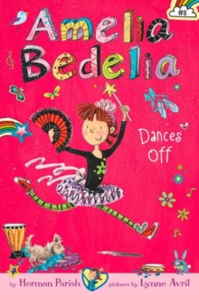 Amelia Bedelia Chapter Book #8: Amelia Bedelia Dances Off, Paperback Book