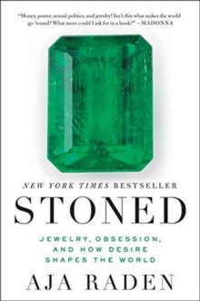 Stoned : Jewelry, Obsession, and How Desire Shapes the World, Paperback / softback Book
