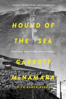 Hound of the Sea : Wild Man. Wild Waves. Wild Wisdom., Paperback Book