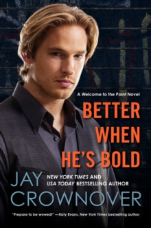 Better When He's Bold : A Welcome to the Point Novel, Paperback / softback Book