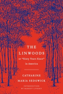 "The Linwoods : or, ""Sixty Years Since"" in America, Paperback Book"