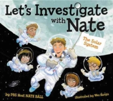 Let's Investigate with Nate #2: The Solar System, Paperback Book