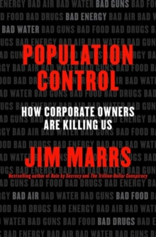 Population Control : How Corporate Owners Are Killing Us, Hardback Book