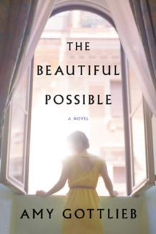 The Beautiful Possible : A Novel, Paperback Book