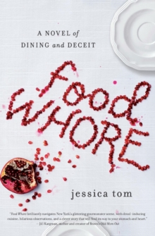 Food Whore : A Novel of Dining and Deceit, Paperback / softback Book
