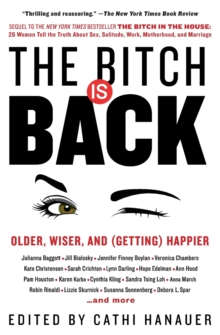 The Bitch Is Back : Older, Wiser, and (Getting) Happier, Paperback / softback Book