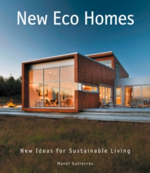 New Eco Homes : New Ideas for Sustainable Living, Hardback Book