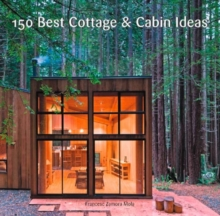 150 Best Cottage and Cabin Ideas, Hardback Book