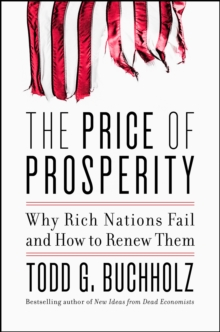 The Price of Prosperity : Why Rich Nations Fail and How to Renew Them, EPUB eBook