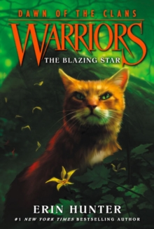 Warriors: Dawn of the Clans #4: The Blazing Star, Paperback Book