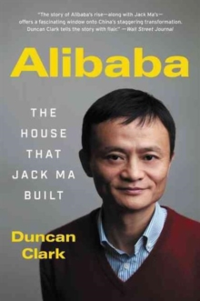 Alibaba : The House That Jack Ma Built, Paperback / softback Book