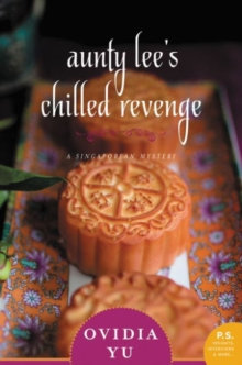 Aunty Lee's Chilled Revenge : A Singaporean Mystery, Paperback / softback Book