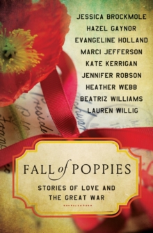 Fall of Poppies : Stories of Love and the Great War, Paperback / softback Book