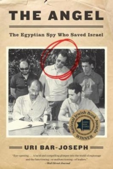 The Angel : The Egyptian Spy Who Saved Israel, Paperback Book