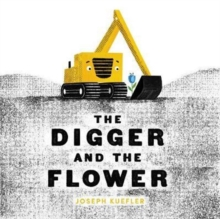 The Digger and the Flower, Hardback Book