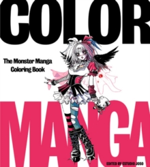 Color Manga : The Monster Manga Coloring Book, Paperback Book