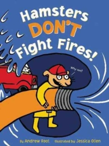 Hamsters Don't Fight Fires!, Hardback Book