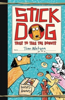 Stick Dog Tries to Take the Donuts, Paperback Book