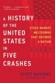 A History of the United States in Five Crashes : Stock Market Meltdowns That Defined a Nation, Paperback / softback Book