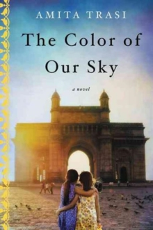 The Color of Our Sky : A Novel, Paperback Book