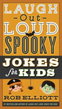Laugh-Out-Loud Spooky Jokes for Kids, Paperback / softback Book