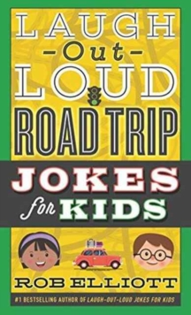 Laugh-Out-Loud Road Trip Jokes for Kids, Paperback / softback Book