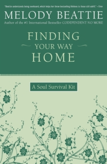 Finding Your Way Home : A Soul Survival Kit, Paperback Book