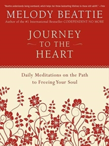Journey to the Heart : Daily Meditations on the Path to Freeing Your Soul, Paperback Book
