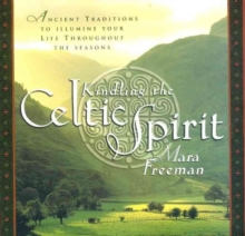 Kindling the Celtic Spirit : Ancient Traditions to Illumine Your Life Through the Seasons, Hardback Book