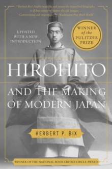 Hirohito and the Making of Modern Japan, Paperback / softback Book