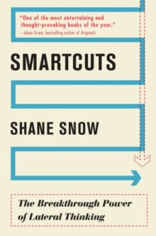 Smartcuts : The Breakthrough Power of Lateral Thinking, Paperback Book
