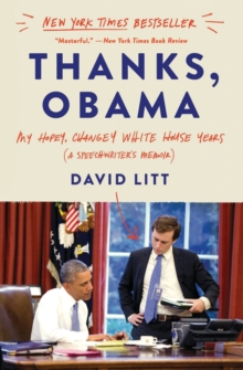 Thanks, Obama : My Hopey, Changey White House Years, Paperback / softback Book