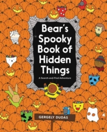 Bear's Spooky Book of Hidden Things : Halloween Seek-and-Find, Hardback Book